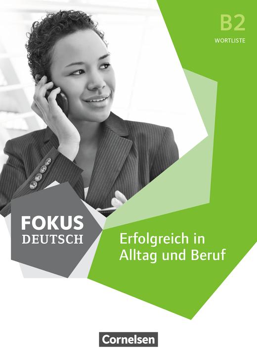Fokus Deutsch - Wortliste Deutsch – Russisch zu Fokus Deutsch – Erfolgreich in Alltag und Beruf (Ausgabe für Deutschland) - Vorlage für den Schulalltag - B2