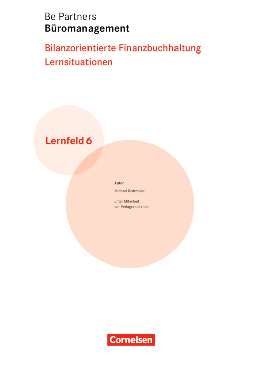 Be Partners - Büromanagement - Lernsituationen Be Partners, LF 6 – Bilanzorient. FiBu - Vorlage für den Schulalltag - Lernfeld 6