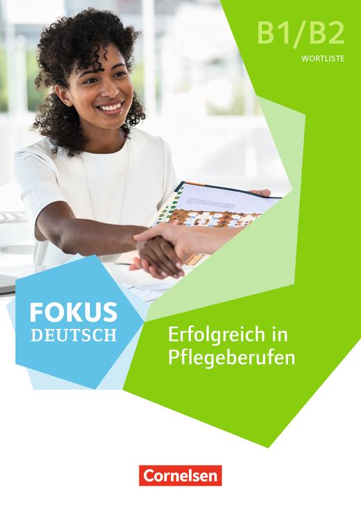 Fokus Deutsch - Wortliste zu Fokus Deutsch – Erfolgreich in Pflegeberufen B1/B2 - Vorlage für den Schulalltag - B1/B2
