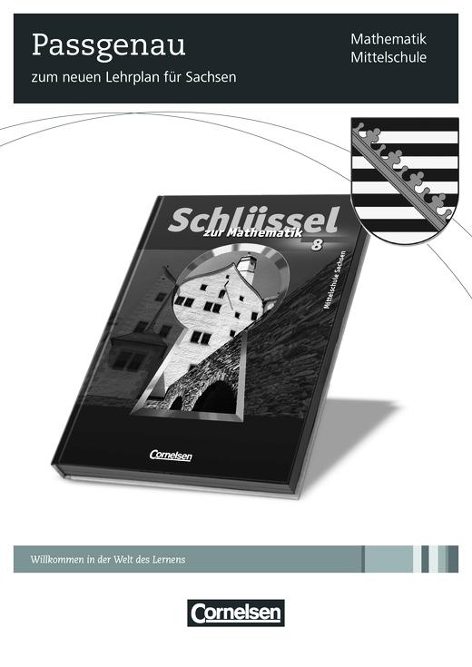 Schlüssel zur Mathematik - Der neue Lehrplan für Sachsen und seine Umsetzung in Schlüssel zur Mathematik 8, Sachsen - Stoffverteilungsplan - Webshop-Download