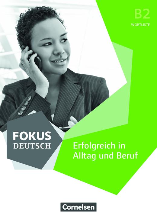 Fokus Deutsch - Wortliste Deutsch - Farsi zu Fokus Deutsch – Erfolgreich in Alltag und Beruf (Ausgabe für Deutschland) - Wortliste - B2