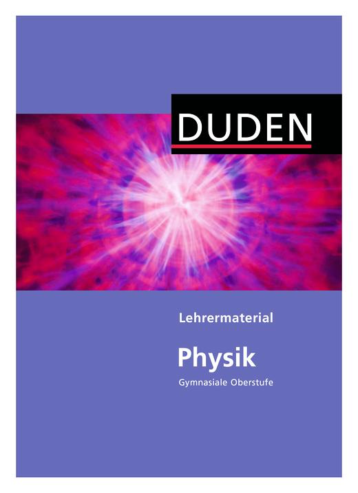 "Duden Physik - Lehrermaterial ""Physik"", Gymnasiale Oberstufe als Download - Handreichung - Webshop-Download"