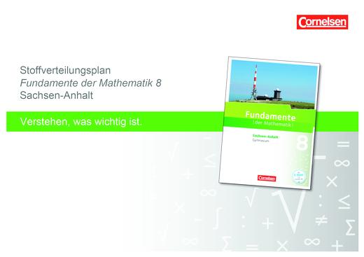 Fundamente der Mathematik - Stoffverteilungsplan 8 Fundamente der Mathematik Sachsen-Anhalt - Stoffverteilungsplan - 8. Schuljahr