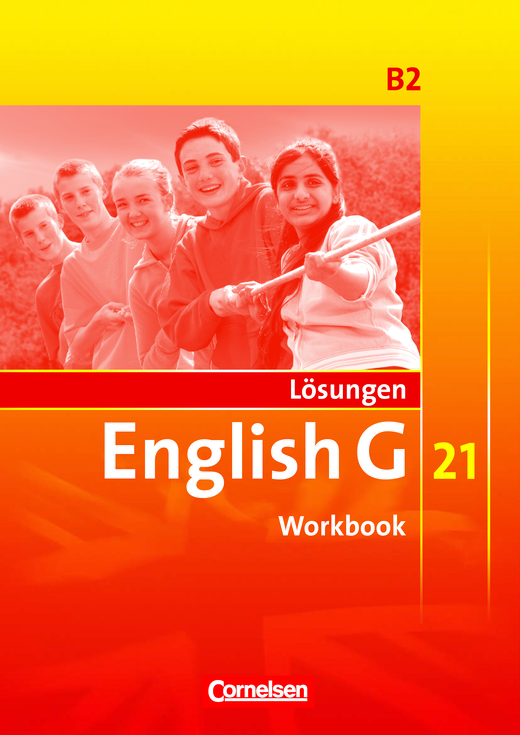 English G 21 - Lösungen zum English G 21-Workbook B2 - Workbook-Material - Band 2: 6. Schuljahr