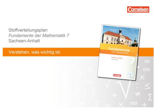 Fundamente der Mathematik - Stoffverteilungsplan 7 Fundamente der Mathematik Sachsen-Anhalt - Stoffverteilungsplan - 7. Schuljahr