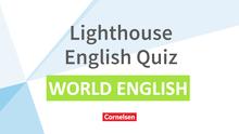 English G Lighthouse / English G Headlight / English G Highlight - Lighthouse English Quiz - English Speaking World - Powerpoint - Band 4/5: 8./9. Schuljahr