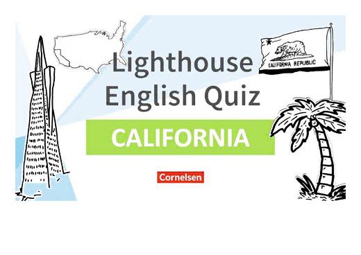 English G Lighthouse / English G Headlight / English G Highlight - Lighthouse English Quiz - California - Powerpoint - Band 4/5: 8./9. Schuljahr