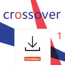 Crossover - Arbeitsblätter und Kopiervorlagen - Band 1 - Jahrgangsstufe 11