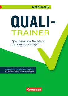 Abschlussprüfungstrainer Mathematik - Quali-Trainer - Qualifizierender Abschluss der Mittelschule - Arbeitsheft mit Lösungen und Online-Training Grundwissen - 9. Jahrgangsstufe