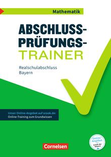 Abschlussprüfungstrainer Mathematik - Realschulabschluss - Arbeitsheft mit Lösungen und Online-Training Grundwissen - 10. Jahrgangsstufe
