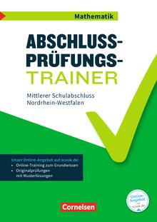 Abschlussprüfungstrainer Mathematik - Mittlerer Schulabschluss - Arbeitsheft mit Lösungen und Online-Training Grundwissen - 10. Schuljahr
