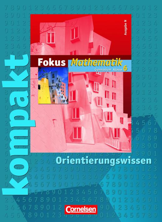 Fokus Mathematik - Fokus kompakt - Orientierungswissen - Schülermaterial mit Lösungen - 6. Schuljahr