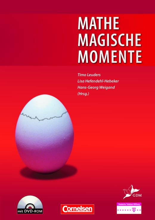 Didaktische Literatur Mathematik - Mathemagische Momente - Ein Projekt der GDM und der Deutschen Telekom Stiftung - Buch mit DVD-ROM