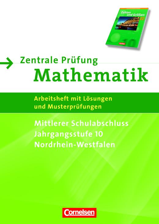 Zahlen und Größen - Zentrale Prüfung für den mittleren Schulabschluss - Arbeitsheft mit Lösungen und Musterprüfungen - 10. Schuljahr - Grund- und Erweiterungskurs