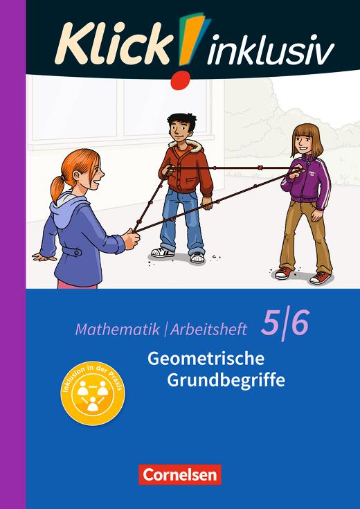 Klick! inklusiv - Geometrische Grundbegriffe - Arbeitsheft 4 - 5./6. Schuljahr