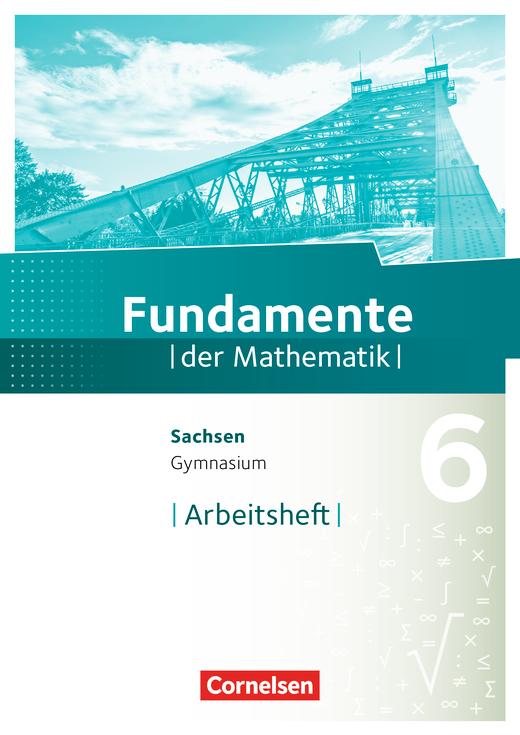 Fundamente der Mathematik - Arbeitsheft mit Lösungen - 6. Schuljahr