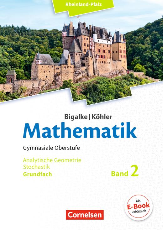 Bigalke/Köhler: Mathematik - Analytische Geometrie, Stochastik - Schülerbuch - Grundfach Band 2