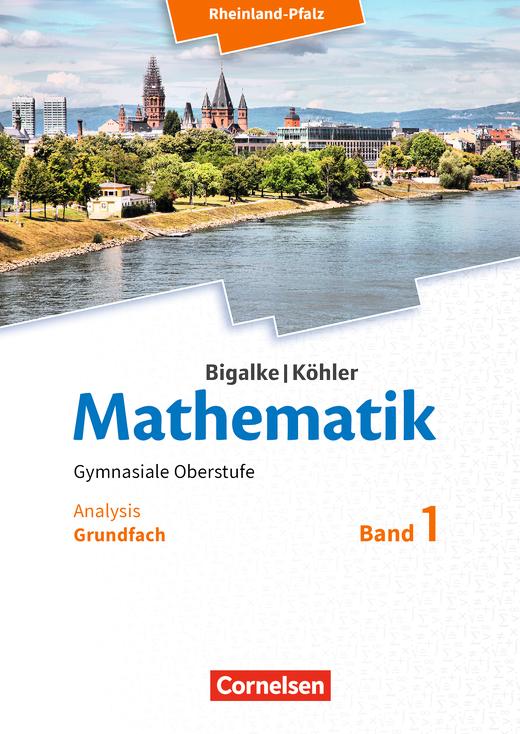 Bigalke/Köhler: Mathematik - Analysis - Schülerbuch - Grundfach Band 1
