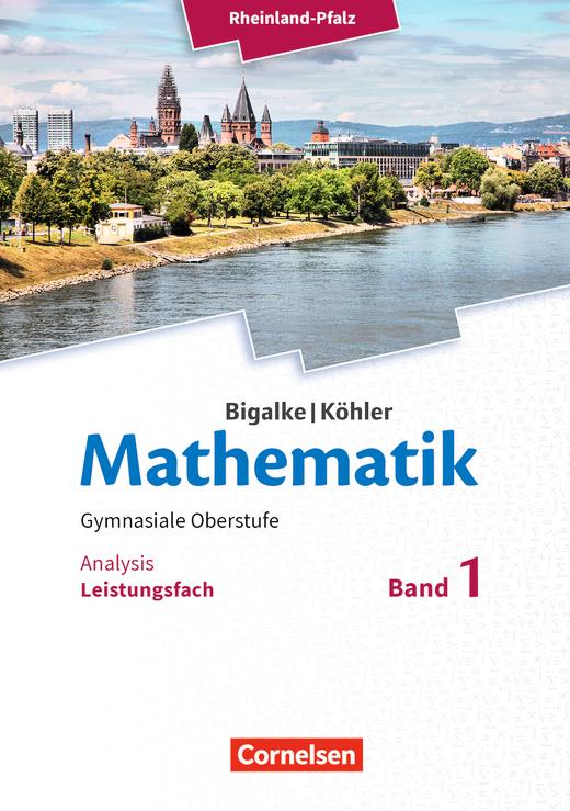 Bigalke/Köhler: Mathematik - Analysis - Schülerbuch - Leistungsfach Band 1