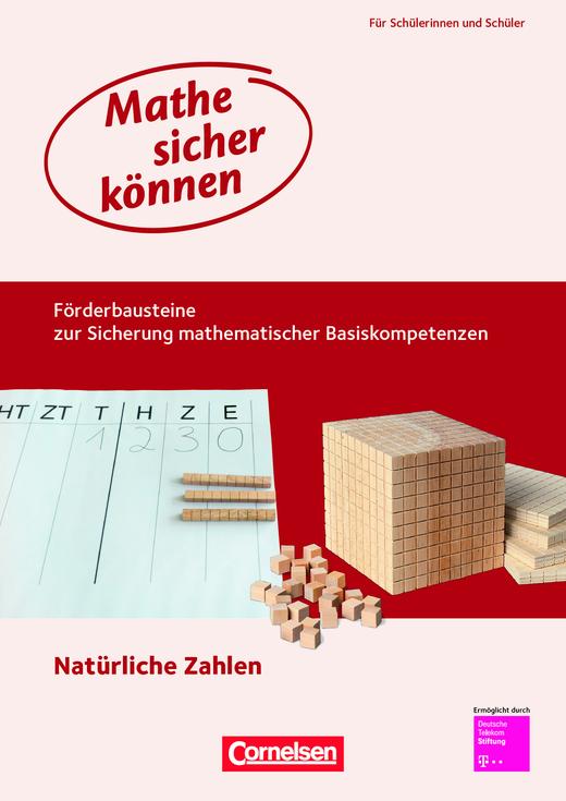 Mathe sicher können - Förderbausteine Natürliche Zahlen - Förderheft für Schülerinnen und Schüler - 5./6. Schuljahr