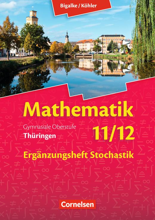 Bigalke/Köhler: Mathematik - Ergänzungsheft Stochastik zum Schülerbuch - 11./12. Schuljahr