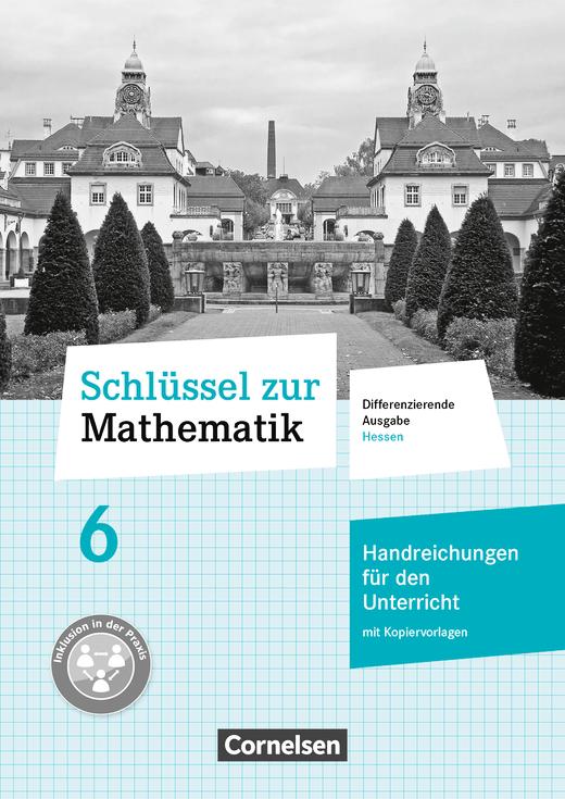 Schlüssel zur Mathematik - Handreichungen für den Unterricht mit Kopiervorlagen - 6. Schuljahr