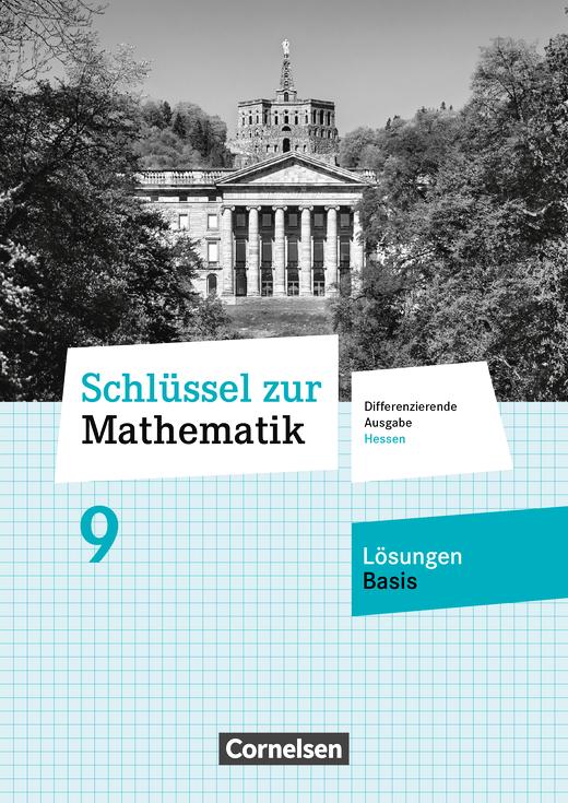 Schlüssel zur Mathematik - Lösungen zum Schülerbuch Basis - 9. Schuljahr