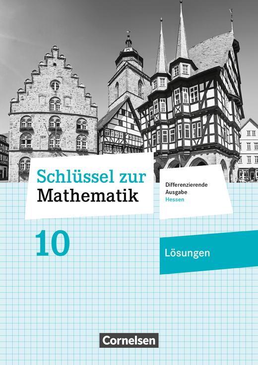 Schlüssel zur Mathematik - Lösungen zum Schülerbuch - 10. Schuljahr