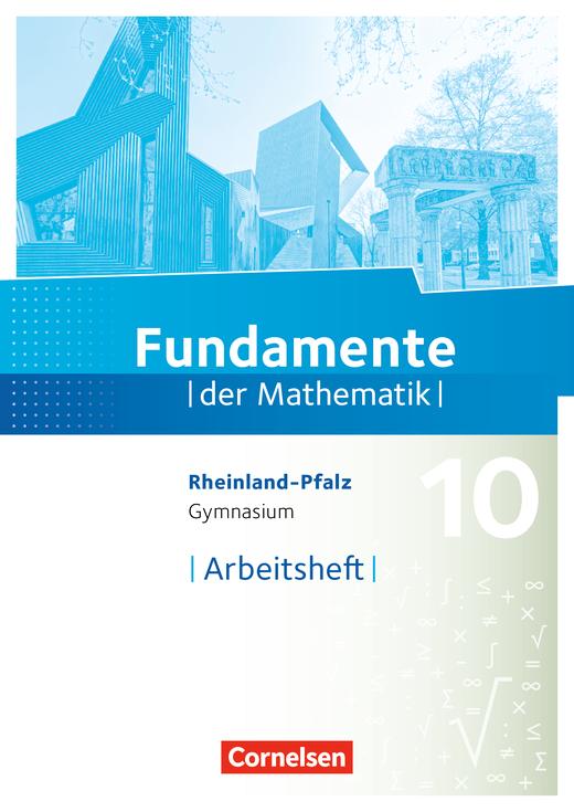 Fundamente der Mathematik - Arbeitsheft mit Lösungen - 10. Schuljahr
