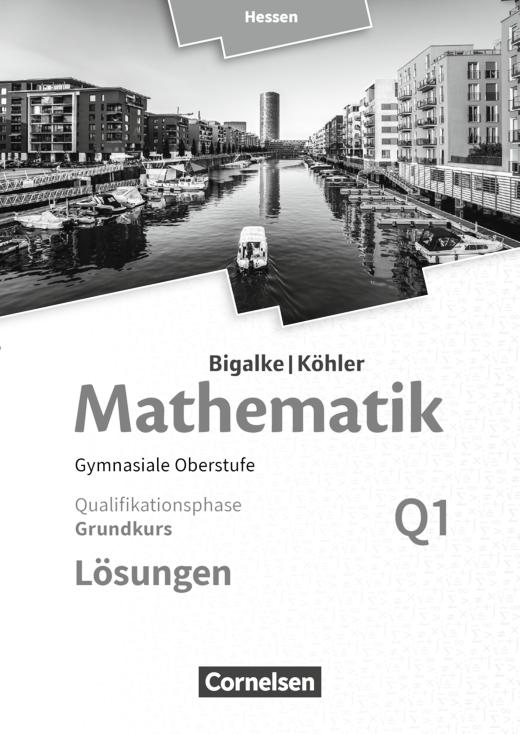 Bigalke/Köhler: Mathematik - Band Q1 - Lösungen zum Schülerbuch - Grundkurs 1. Halbjahr