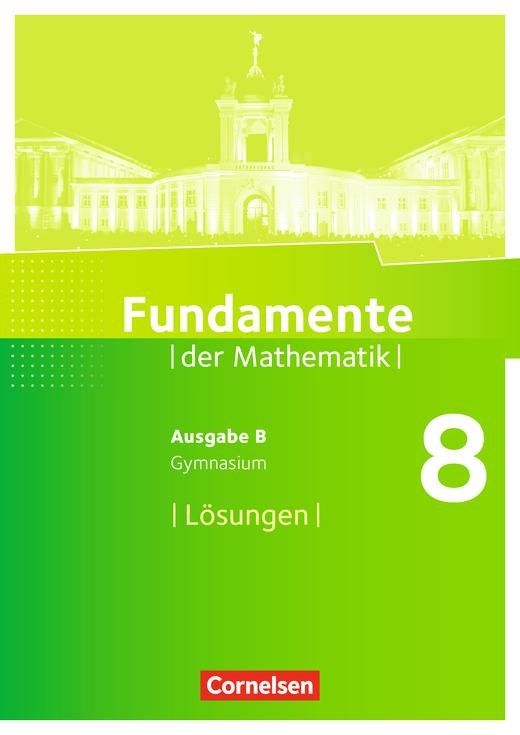 Fundamente der Mathematik - Lösungen zum Schülerbuch - 8. Schuljahr