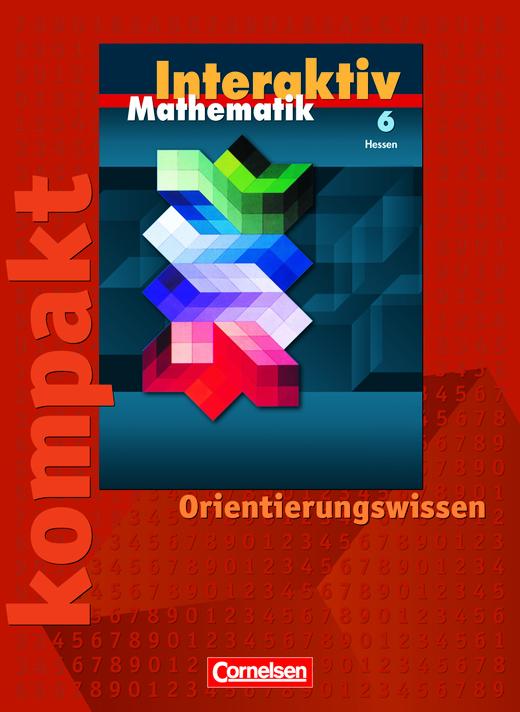 Mathematik interaktiv - Interaktiv kompakt - Orientierungswissen - Schülermaterial mit Lösungen - 6. Schuljahr