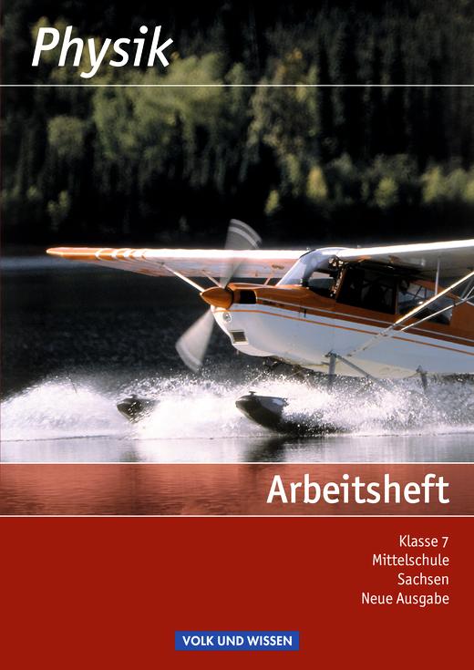 Physik - Ausgabe Volk und Wissen - Arbeitsheft - Neue Ausgabe - 7. Schuljahr