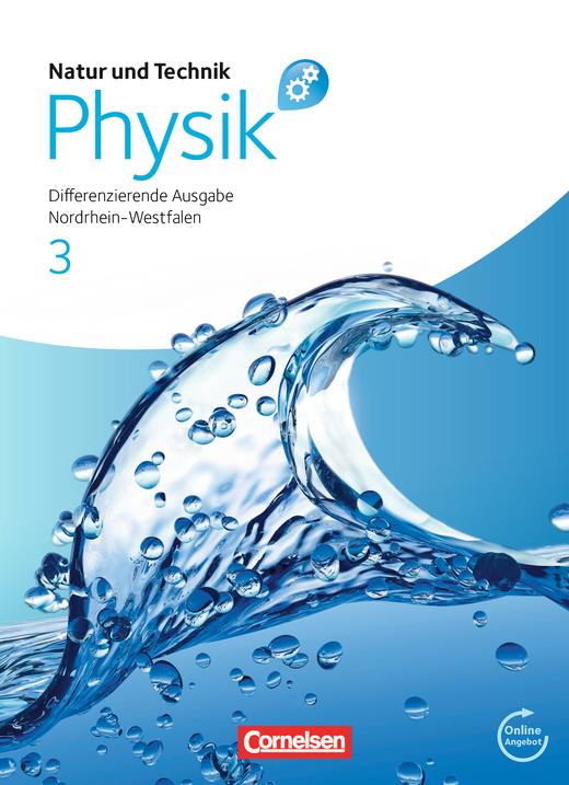Natur und Technik - Physik: Differenzierende Ausgabe - Schülerbuch mit Online-Angebot - Band 3