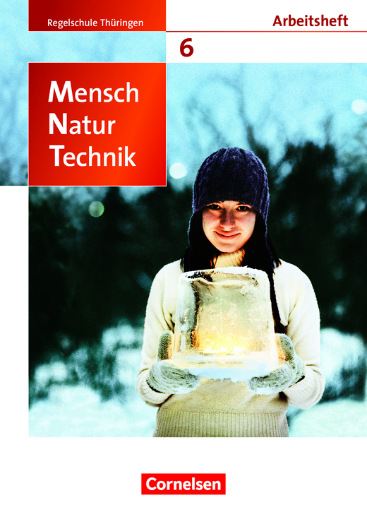 Mensch - Natur - Technik - Arbeitsheft - 6. Schuljahr