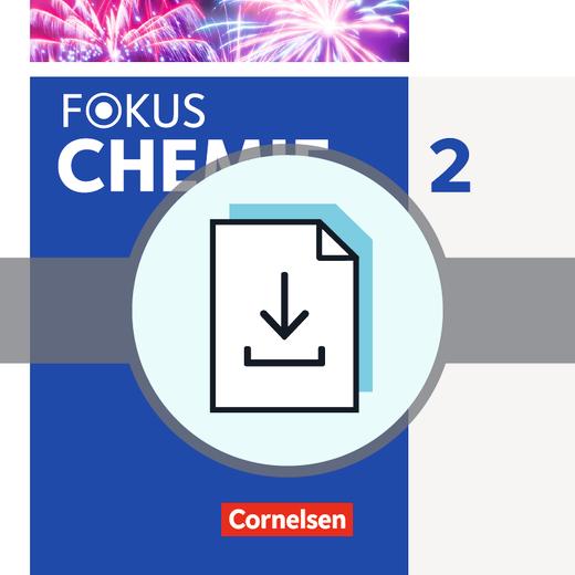 Fokus Chemie - Neubearbeitung - Gefährdungsbeurteilungen - Handreichungen für den Unterricht als Download - Band 2