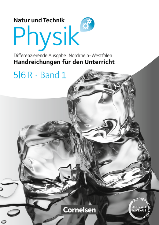 Natur und Technik - Physik: Differenzierende Ausgabe - Handreichungen für den Unterricht mit Kopiervorlagen - 5./6. Schuljahr