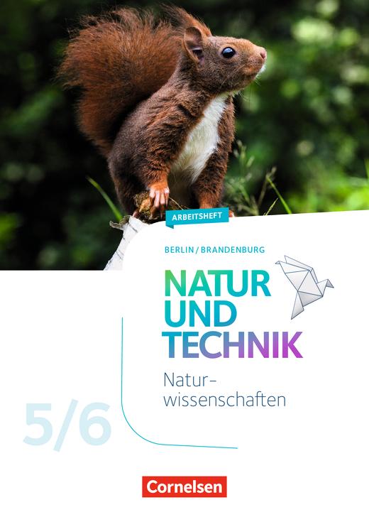 Natur und Technik - Naturwissenschaften: Neubearbeitung - Arbeitsheft - 5./6. Schuljahr - 5./6. Schuljahr: Naturwissenschaften