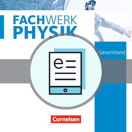 Fachwerk Physik - Schülerbuch als E-Book - Gesamtband