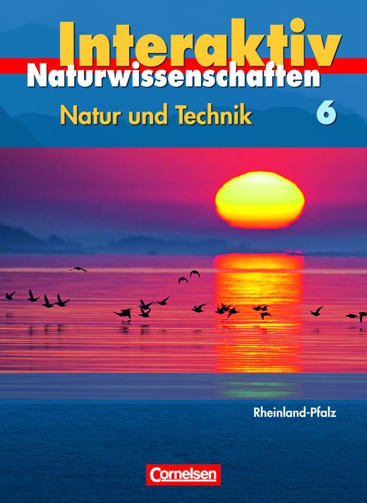 Natur und Technik - Naturwissenschaften interaktiv - Schülerbuch - Band 6