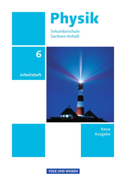 Physik - Ausgabe Volk und Wissen - Arbeitsheft - 6. Schuljahr