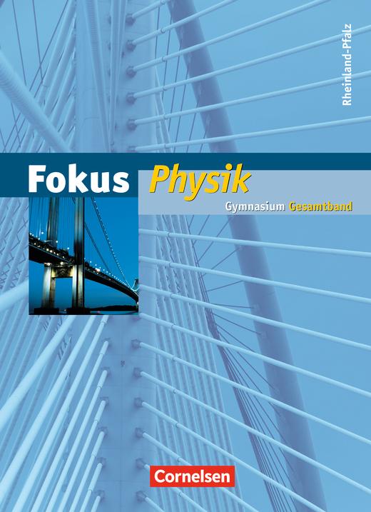 Fokus Physik - Neubearbeitung - Schülerbuch - Gesamtband