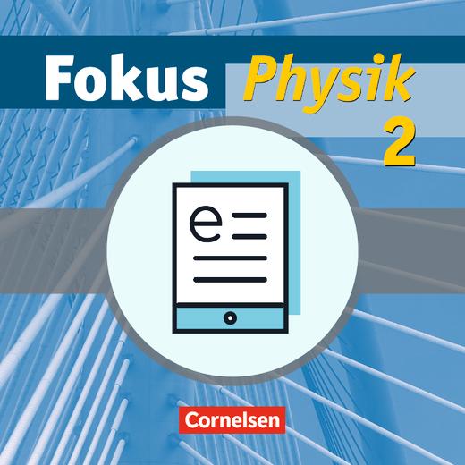 Fokus Physik - Schülerbuch als E-Book - Band 2