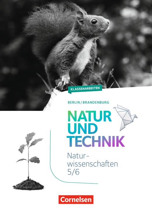 Natur und Technik - Naturwissenschaften: Neubearbeitung - Klassenarbeiten - 5./6. Schuljahr: Naturwissenschaften