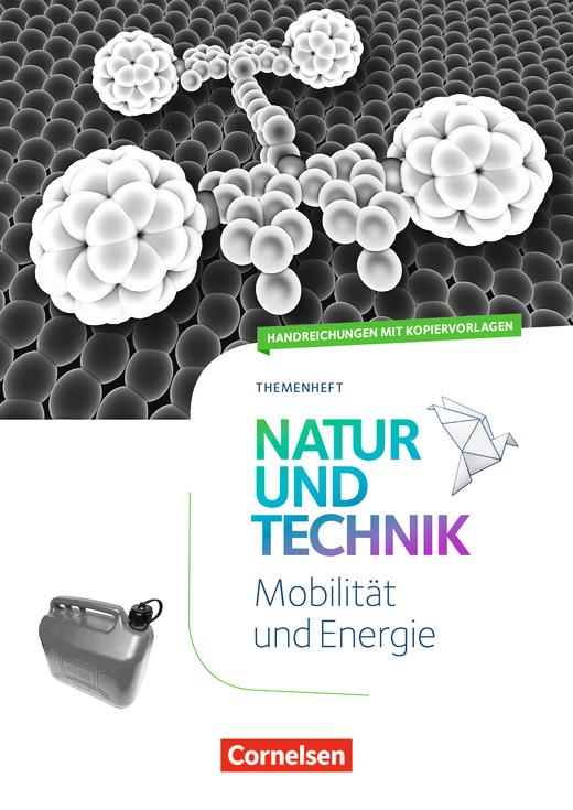 Natur und Technik - Naturwissenschaften: Neubearbeitung - Mobilität und Energie - Handreichungen für den Unterricht - 5.-10. Schuljahr