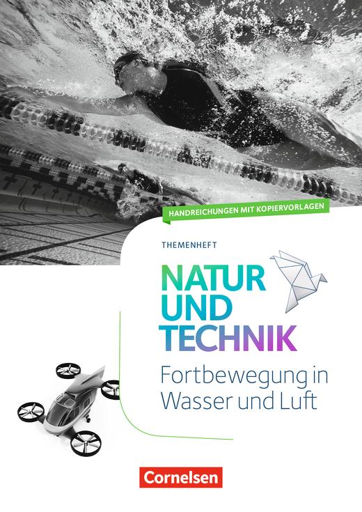 Natur und Technik - Naturwissenschaften: Neubearbeitung - Fortbewegung in Wasser und Luft - Handreichungen für den Unterricht - 5.-10. Schuljahr