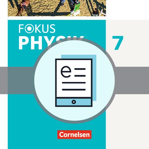 Fokus Physik - Neubearbeitung - Schülerbuch als E-Book - 7. Jahrgangsstufe