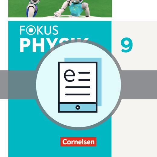 Fokus Physik - Neubearbeitung - Schülerbuch als E-Book - 9. Jahrgangsstufe