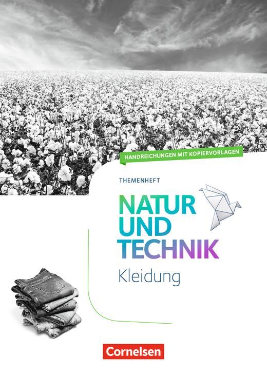 Natur und Technik - Naturwissenschaften: Neubearbeitung - Kleidung - Handreichungen für den Unterricht - 5.-10. Schuljahr