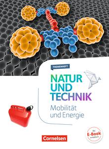 Natur und Technik - Naturwissenschaften: Neubearbeitung - Mobilität und Energie - Themenheft - 5.-10. Schuljahr